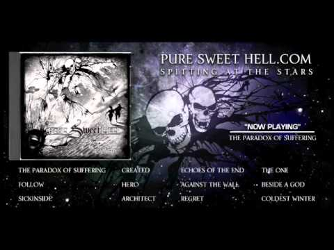 Pure Sweet Hell- The Paradox of Suffering
