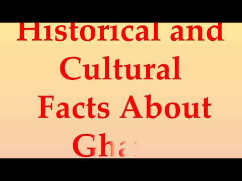Historical and Cultural Facts About Ghana