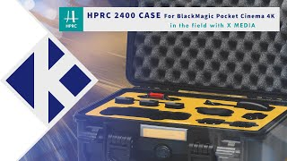 HPRC | 2400 Case For BMPCC 4k With X MEDIA