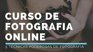 🔺 CURSO DE FOTOGRAFIA PARA INICIANTES - 5 TÉCNICAS PODEROSAS DE FOTOGRAFIA (CURSO MASTER CARA DA FOTO) 💶