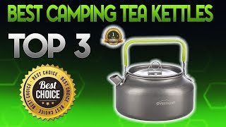 Best Camping Tea Kettles 2019 - Camping Tea Kettle Review