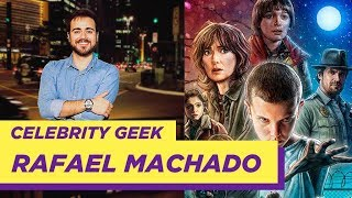 Celebrity Geek com Rafael Machado