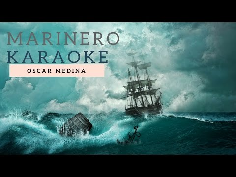 Marinero Karaoke Oscar Medina.