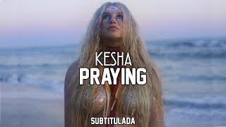 Kesha - Praying | SUBTITULADA EN ESPAÑOL