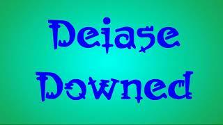 Deiase Downed - AlienDuck