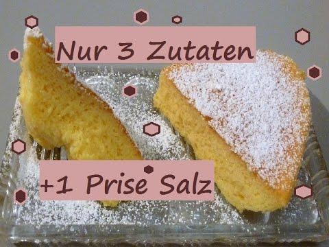 Kuchen Mit Nur 3 Zutaten Ok Und 1 Prise Salz Youtube
