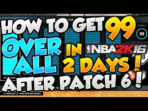 NBA 2k16 - How To Get 99 Overall In 2k16 Fastest Way!! *AFTER PATCH 6* (Fastest 99 Overall Method)