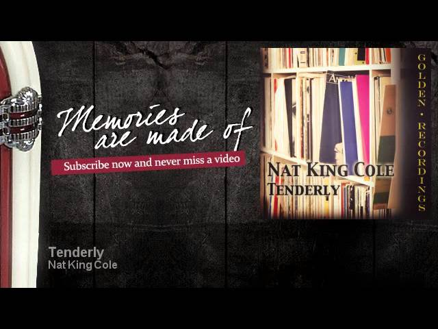 nat-king-cole-tenderly-memories-are-made-of-memoriesaremadeof