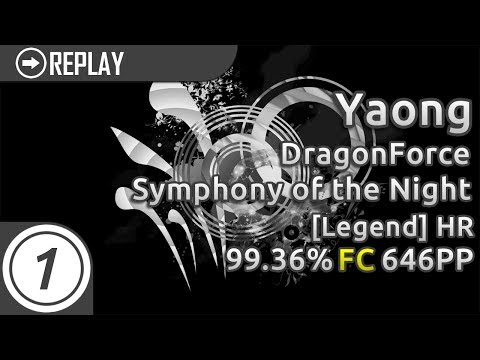 Yaong | DragonForce - Symphony of the Night [Legend] HR 99.36% FC 646pp #1