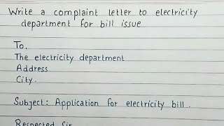 Write a complaint letter to electricity department for Bill issue | Complaint letter