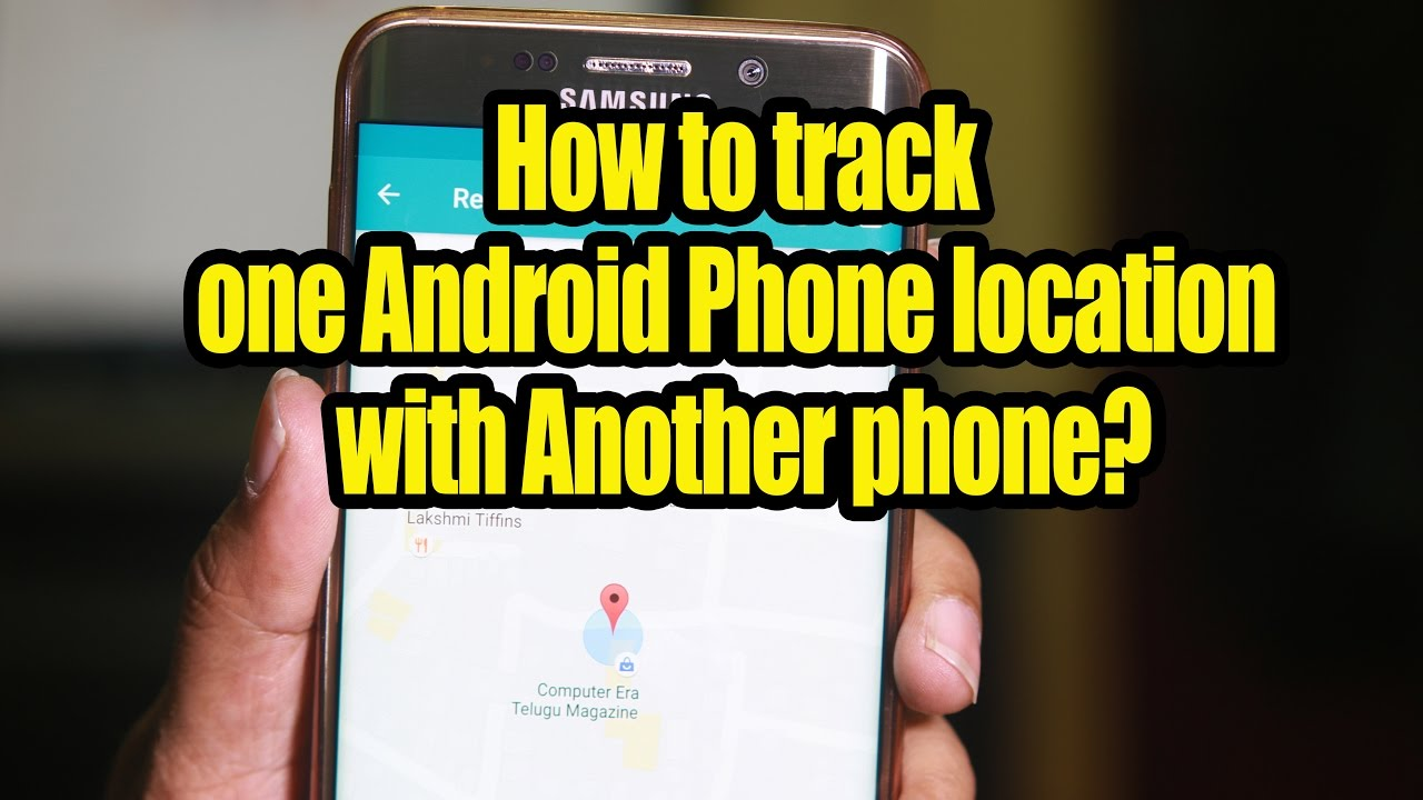 How to track one Android Phone location with Another phone?