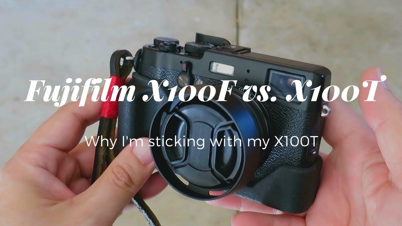 FUJIFILM X100F VS X100T Why Im Sticking With My