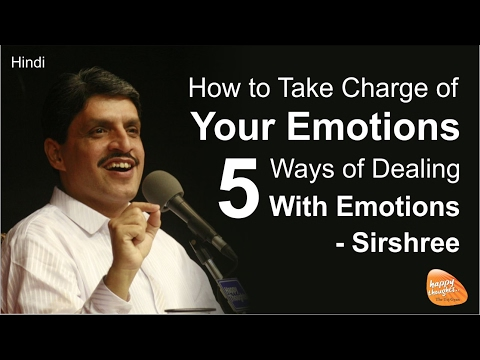 [Hindi] How to Take Charge of Your Emotions - Five Ways of Dealing With Emotions (by Sirshree)