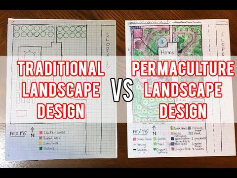 Traditional Landscape Design vs Permaculture Landscape Design
