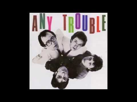 Any trouble - second choice
