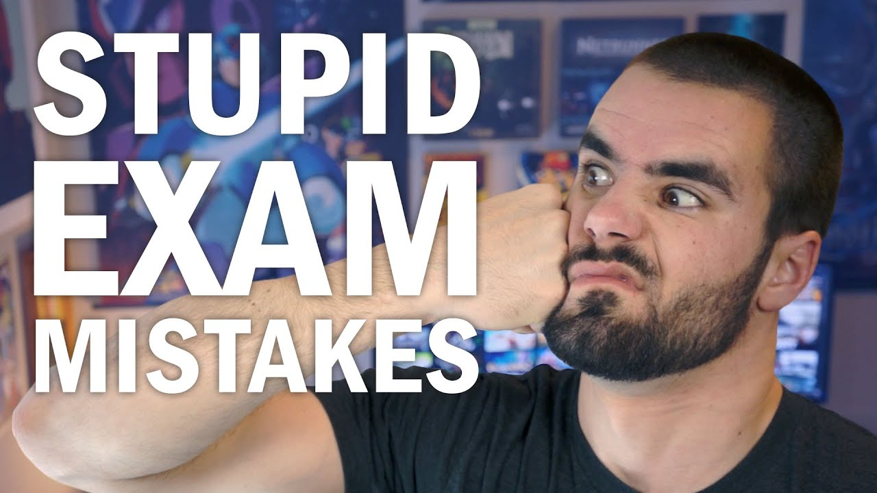 10 Ways to Avoid Making Stupid Mistakes on Exams - College ...
