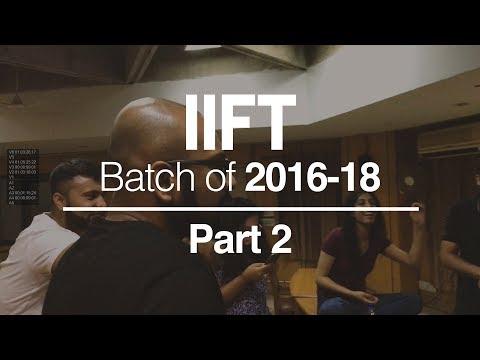 IIFT Delhi - Batch of 2016-18 Farewell Movie Part 2 | Acad Block
