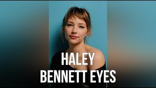 Haley Bennett Eyes