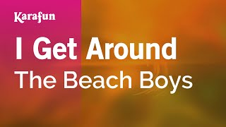 I Get Around - The Beach Boys | Karaoke Version | KaraFun