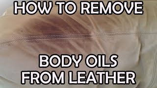 How to remove body oils from leather