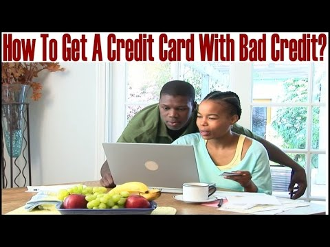 How To Get Credit Card With Bad Credit