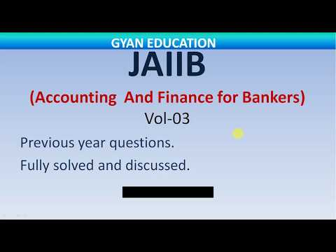 Accounting And Finance For Bankers (JAIIB)  previous year questions