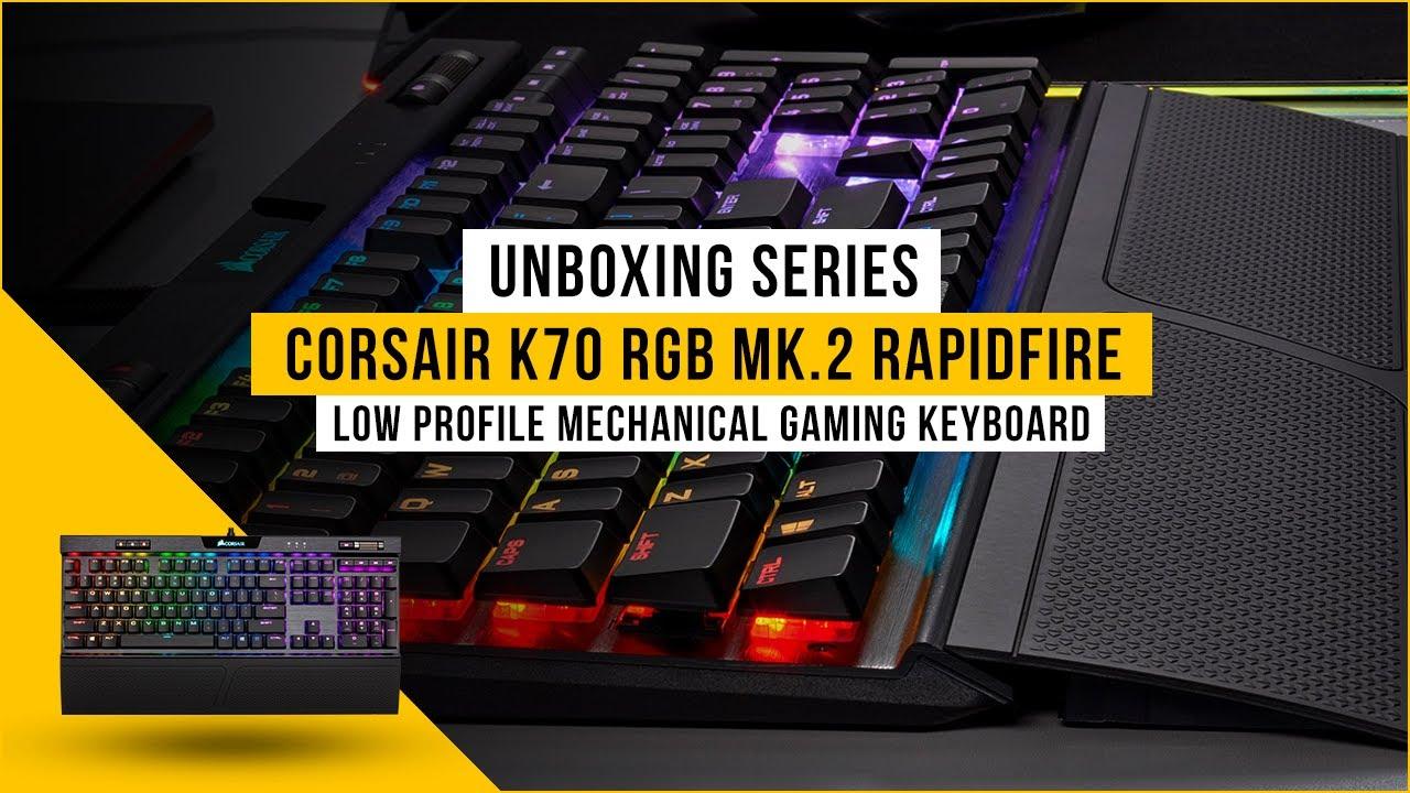 Corsair K70 RGB MK 2 Rapidfire Low Profile Mechanical Gaming Keyboard -  Unboxing