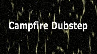 Spongebob Campfire Song Dubstep