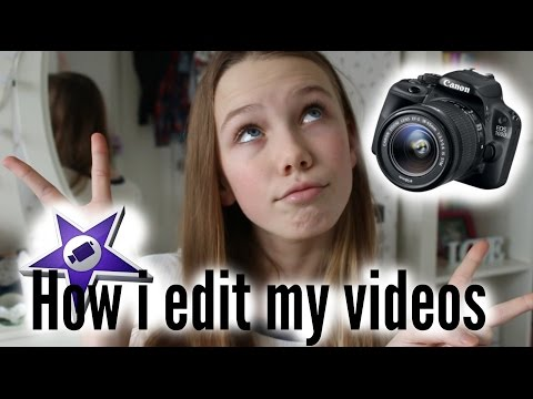 How i edit my videos ; 2016 / imovie