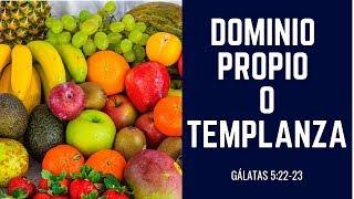 DOMINIO PROPIO 😌 - ¿Cómo tener AUTO CONTROL? 🙃- TEMPLANZA - El Fruto del Espíritu Santo