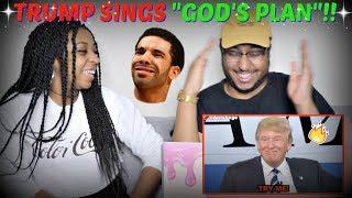 "Azerrz ""Donald Trump Sings ""God's Plan"" by Drake!"" REACTION!!!"