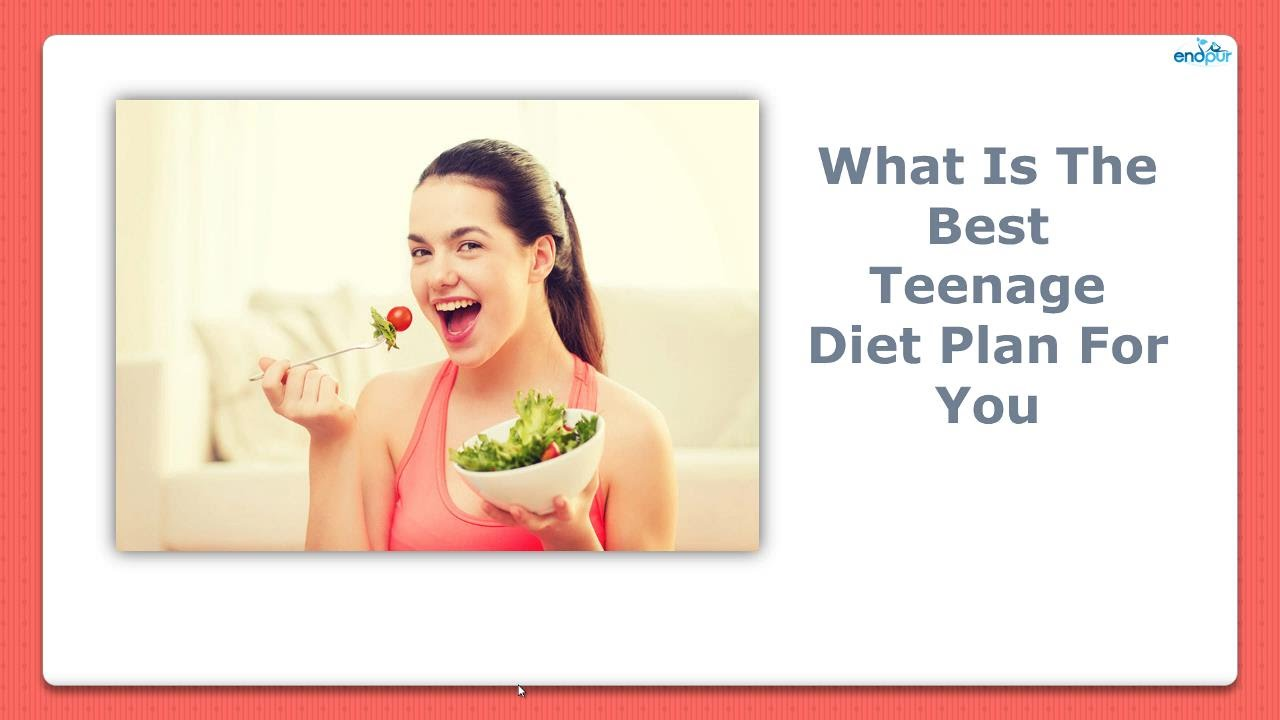 What Is The Best Teenage Diet Plan For You