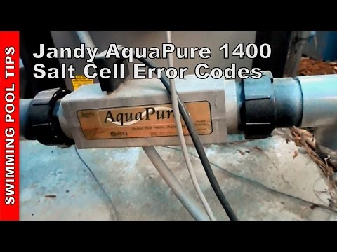 Jandy Aquapure 1400 Salt Cell Cleaning and Error Codes