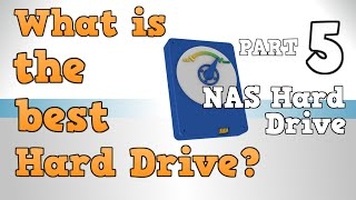 What is the best NAS Hard Drive - What is the best Hard Drive Part 5