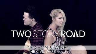 Download Two Story Road - Poison & Wine (Civil Wars cover) MP3 song and Music Video