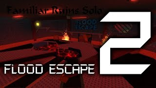 Roblox Flood Escape 2 Familiar Ruins Solo