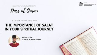 Daily Dars ul Quran: The importance of the Salat in your spritual journey