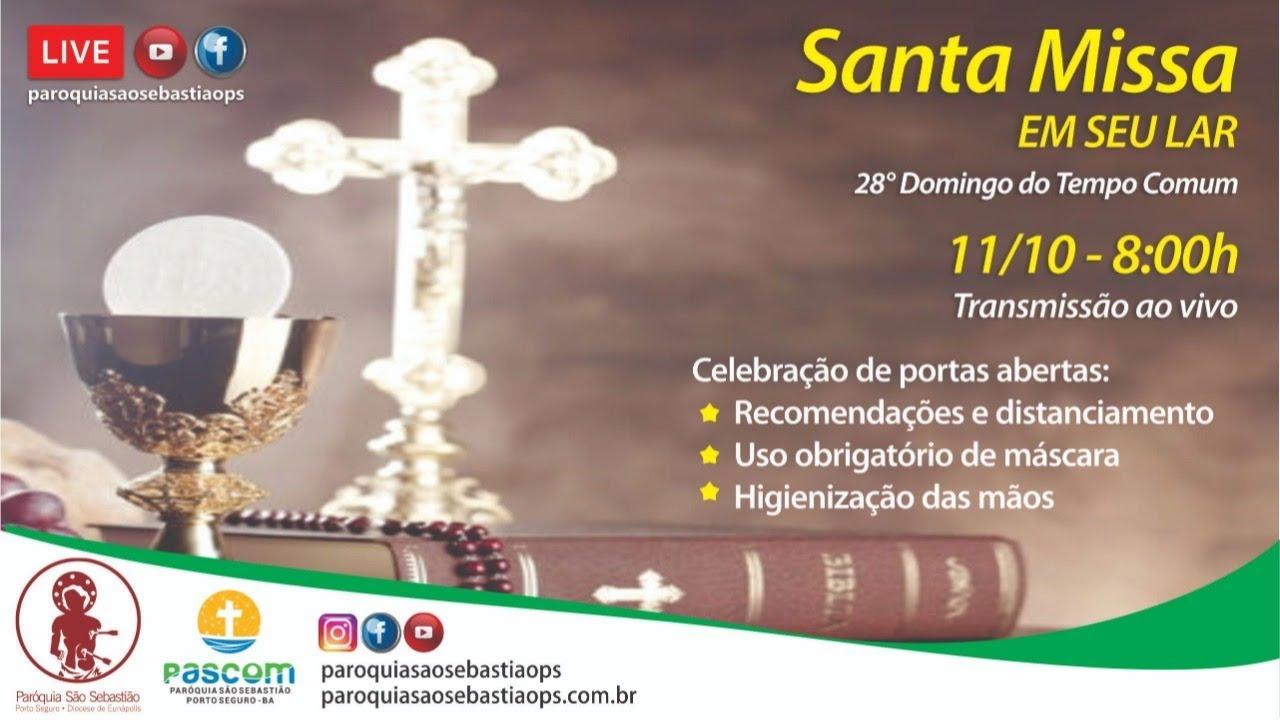 11/10/20  - Santa missa em Seu lar, 28º domingo do tempo comum