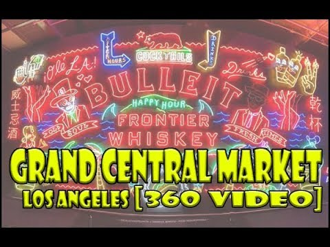 Los Angeles's Grand Central Market [ 360 Video ]