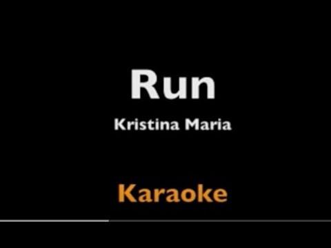 Run - Kristina-Maria - Karaoke - Instrumental