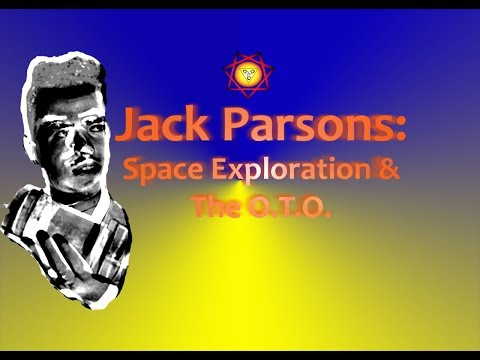 Jack Parsons: Space Exploration & the O.T.O.