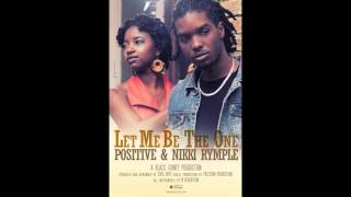 """Let Me Be The One"" Positive feat. Nikki Rymple [AUDIO]"