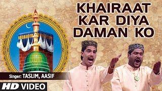 Khairaat Kar Diya Daman Ko Full (HD) Songs || T-Series Islamic Music || Taslim Aasif