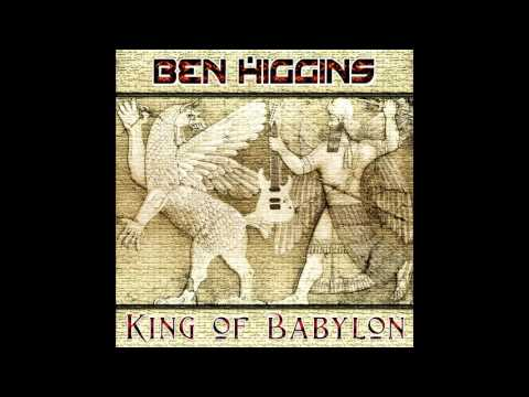 Ben Higgins - King of Babylon (Full Album)
