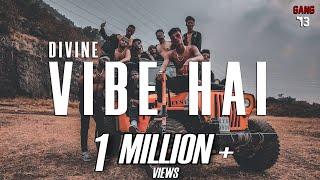 DIVINE - Vibe Hai   GANG 13   ft. Aavrutti, D'Evil, Shah Rule   #vibehai #divine #gang13