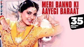 Meri Banno Ki Aayegi Baraat Full Song , Aaina , Juhi Chawla , Amrita Singh , Pamela Chopra
