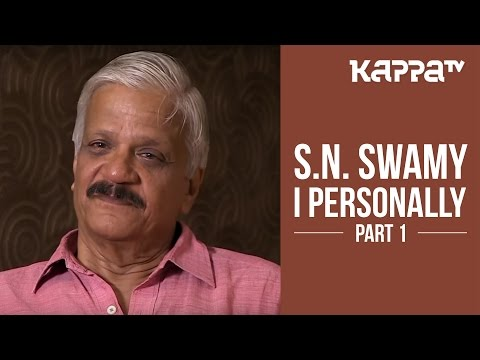 S. N. Swamy - I Personally (Part 1) - Kappa TV