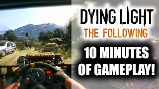 Dying Light: The Following DLC 10 Minute Gameplay Walkthrough with Multiplayer Co-op!
