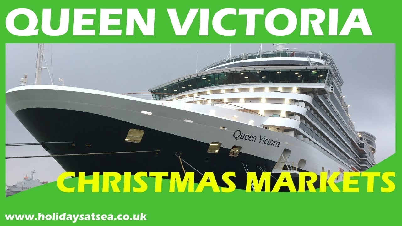 Cunard Queen Victoria Christmas Markets Cruise And Ship Tour YouTube - Tracking queen victoria cruise ship