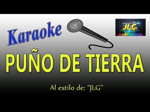 PUÑO DE TIERRA -Karaoke- Arreglo Por JLG